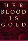 Her Blood Is Gold: Celebrating the Power of Menstruation