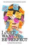 I Just Want to Be...