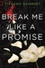 Break Me Like a Promise (Once Upon a Crime Family, #2)