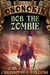 Bob the Zombie (Tales From ...
