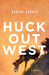 Huck Out West: A Novel