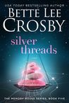 Silver Threads (Memory House, #5)
