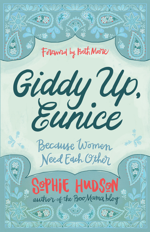 Giddy Up, Eunice: Because Women Need Each Other