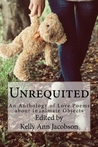 Unrequited: An Anthology of Love Poems about Inanimate Objects