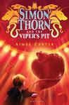 Simon Thorn and the Viper's Pit by Aimee Carter