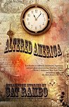 Altered America: Steampunk Stories