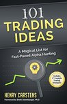 101 Trading Ideas: A Magical List For Fast-Paced Alpha Hunting