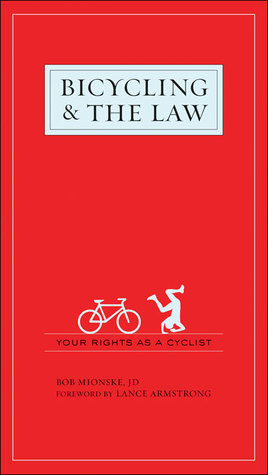 Bicycling & the Law by Bob Mionske
