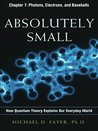 Absolutely Small, Chapter 7: Photons, Electrons, and Baseballs (An AMA management briefing)