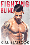 Fighting Blind by C.M. Seabrook