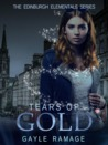 Tears of Gold (An Edinburgh Elementals Short)
