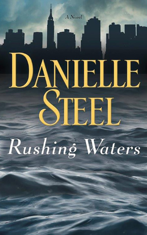 Rushing Waters by Danielle Steel - Reviews, Discussion, Bookclubs ...