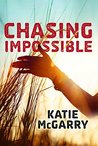 Chasing Impossible by Katie McGarry