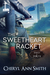 The Sweetheart Racket (Brash & Brazen, #1)