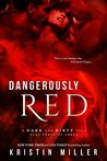 Dangerously Red (A Dark and Dirty Tale #3)