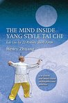 The Mind Inside Yang Style Tai Chi: Lao Liu Lu 22-Posture Short Form (Mind Inside Tai Chi)