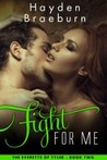 Fight For Me (The Everetts of Tyler #2)
