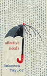 Affective Needs by Rebecca  Taylor