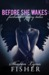 Before She Wakes by Sharon Lynn Fisher
