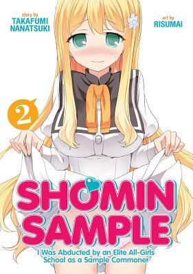 Shomin Sample: I Was Abducted by an Elite All-Girls School as a Sample Commoner, Vol. 2
