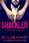 Shackled (Cuffed, Book Two) (An Alpha Male Romance)