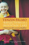 Reflections on a Mountain Lake: A Western nun talks on practical Buddhism