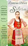 Sivlia: The Stockman's Slovak Mail Order Bride (Sweet Land of Liberty Brides Book 3)