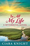 In All My Life by Ciara Knight