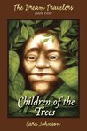 Children of the Trees (The Dream Travelers #4)
