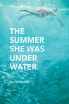 The Summer She Was Under Water
