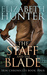 The Staff and the Blade by Elizabeth   Hunter