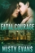 Fatal Courage (Shadow Force International, #3)