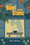 The Bowl and the Stone by Bish Denham