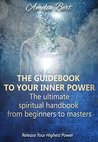 The Guidebook to your Inner Power by Amelia Bert