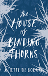 The House of Binding Thorns (Dominion of the Fallen, #2)