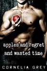 Apples and Regret and Wasted Time