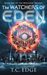 The Watchers of Eden (The Watchers Trilogy #1)
