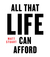 All that life can afford