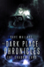 The Dark Place Chronicles: ...