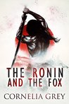 The Ronin and The Fox