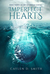 Imperfect Hearts by Caylen D. Smith
