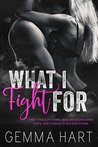 What I Fight For: A Bad Boy Military Romance (Easy Team Book 1)