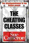 The Cheating Classes: The Disempowerment of the British People