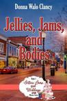 Jellies, Jams, and Bodies by Donna Walo Clancy
