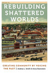 Rebuilding Shattered Worlds: Creating Community by Voicing the Past
