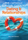 The Catholic Survival Guide to Dating and Relationships