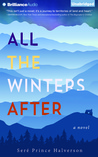 All the Winters After: A Novel