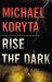 Rise the Dark (Mark Novak, #2)