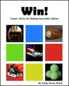 Win! Expert Advice for Raising Successful Athletes