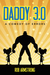 Daddy 3.0 by Rob  Armstrong
